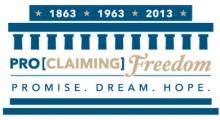 ProClaiming Freedom logo: 1863, 1963, 2013, Promise, Dream, Hope