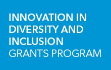 Innovation in Diversity and Inclusion Grants Program